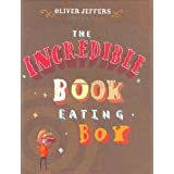 The Incredible Book Eating Boy ~ Oliver Jeffers