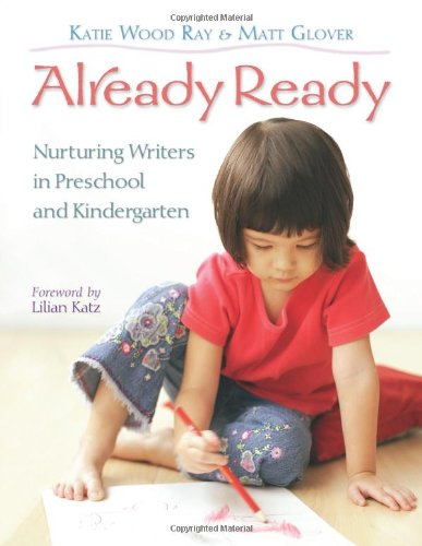 Already Ready: Nurturing Writers in Preschool and...