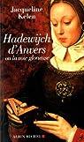 Hadewijch d'Anvers : Ou la voie glorieuse par Kelen