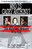 Who is Casey Anthony: Understanding the mother's motivation for murder