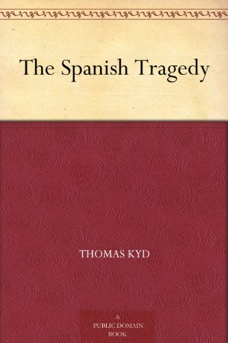 spanish tragedy The spanish civil war ended in 1939 and for a period europe was engulfed in a  larger tragedy in retrospect the spanish civil war seemed what one of the.