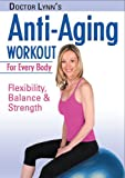 Dr. Lynn's Anti Aging Workout For Every Body:Flexibility, Balance & Strength
