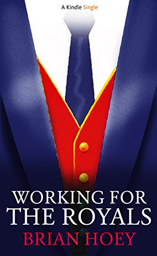 Working for the Royals (Kindle Single) (British Royal Family compare prices)