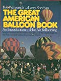 img - for The Great American Balloon Book: An Introduction to Hot Air Ballooning (Motorless Flight Series) by Bob Waligunda Larry Sheehan (1981-09-01) Hardcover book / textbook / text book