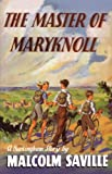 The Master of Maryknoll (Centenary Fiction) (0237535718) by Saville, Malcolm