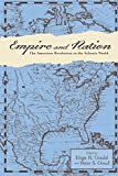 img - for Empire and Nation: The American Revolution in the Atlantic World (Anglo-America in the Transatlantic World) book / textbook / text book
