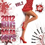 Big Salsa Hits 2012, Vol. 2