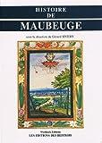 """Afficher """"Histoire de Maubeuge"""""""