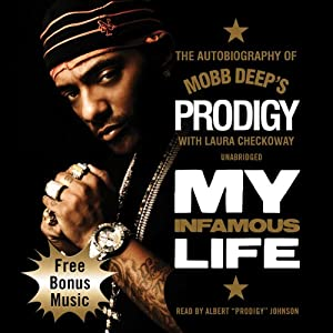 "My Infamous Life: The Autobiography of Mobb Deep's Prodigy | [Albert ""Prodigy"" Johnson, Laura Checkoway]"