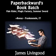 Paperbackward Story Bundle: Pale Rider, Magic Factory, and Summer Sword (       UNABRIDGED) by James Livingood Narrated by Michael C. Gwynne, Michael Gilboe, Jack Nolan