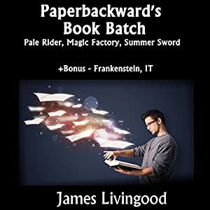 Paperbackward Story Bundle: Pale Rider, Magic Factory, and Summer Sword Audiobook