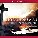 The Bishop's Man: A Novel (       UNABRIDGED) by Linden Macintyre Narrated by Graham Rowat