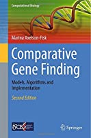 Comparative Gene Finding: Models, Algorithms and Implementation, 2nd Edition Front Cover
