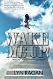img - for Wake Me Up!: How Chip's Afterlife Saved Me From Myself book / textbook / text book