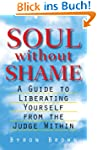 Soul without Shame: A Guide to Libera...