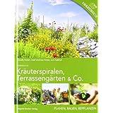"Kr�uterspiralen, Terrasseng�rten & Co.: Planen, Bauen, Bepflanzen Praxisbuch Permakulturvon ""Claudia Holzer"""