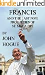 Francis and the Last Pope Prophecies...