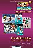 Floorball spielen: Unihockey - Innebandy - Unihoc - Stockey