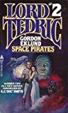Space Pirates (Lord Tedric, Vol. 2) (0441777600) by Gordon Eklund
