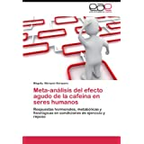 Meta-An Lisis del Efecto Agudo de La Cafe Na En Seres Humanos: Respuestas hormonales, metabólicas y fisiológicas...