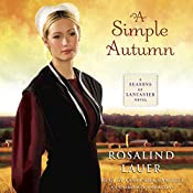 A Simple Autumn: A Seasons of Lancaster Novel, Book 3 | Rosalind Lauer