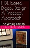 HDL-based Digital Design: A Practical Approach: The Verilog Edition