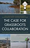 img - for The Case for Grassroots Collaboration: Social Capital and Ecosystem Restoration at the Local Level book / textbook / text book
