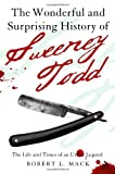 The Wonderful and Surprising History of Sweeney Todd