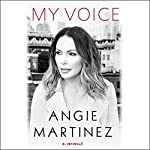 My Voice: A Memoir | Angie Martinez,J. Cole - foreword