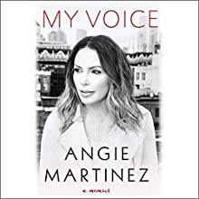 My Voice: A Memoir Audiobook by Angie Martinez, J. Cole - foreword Narrated by Angie Martinez