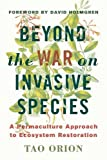 img - for Beyond the War on Invasive Species: A Permaculture Approach to Ecosystem Restoration book / textbook / text book