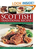 Scottish Traditional Recipes: A Celebration of the Authentic Food and Cooking of Scotland: A Celebration of the Food and Cooking of Scotland