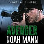Avenger: Bugging Out, Book 6 | Noah Mann