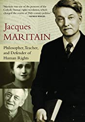 Jacques Maritain: Philosopher, Teacher, and Defender of Human Rights made by Ignatius Press