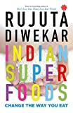 #1: Indian Superfoods: Change the Way You Eat