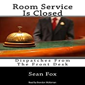 Room Service Is Closed: Dispatches from the Front Desk | [Sean Fox]