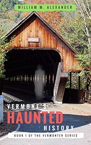 Vermont-Haunted-History-Vermont-Ghost-Stories-Folklore-Myths-Curses-and-Legends-The-Vermonter-Series-Book-1