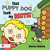 That Puppy Dog Took My Boots! | [Shawna Blalock]