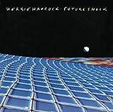 Future Shock (Japanese Blu-Spec Pressing) by Herbie Hancock (2008-12-24)