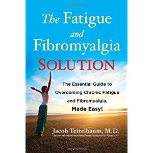 The Fatigue and Fibromyalgia Solution: The Essential Guide to Overcoming Chronic Fatigue and Fibromyalgia, Made Easy!: Jacob Teitelbaum M.D.: 9781583335147 images