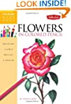 Flowers in Colored Pencil: Learn to r...