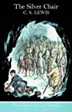 The Silver Chair (The Chronicles of Narnia, Book 6) by Lewis, C. S. New edition (2001)