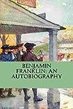 img - for Benjamin Franklin: An Autobiography book / textbook / text book