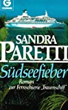 Südseefieber. Roman zur Fernsehserie 'Traumschiff'.