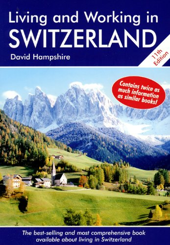 Living and Working in Switzerland: A Survival Handbook (Living & Working in Switzerland), David Hampshire