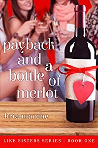 Payback And A Bottle Of Merlot by Bria Marche ebook deal