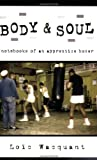 Body & Soul: Notebooks of an Apprentice Boxer (0195305620) by Loïc Wacquant