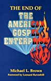 The End of the American Gospel Enterprise