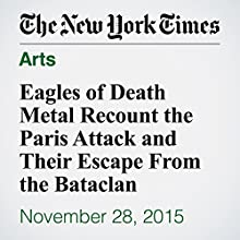 Eagles of Death Metal Recount the Paris Attack and Their Escape From the Bataclan (       UNABRIDGED) by Caryn Ganz Narrated by Kristi Burns