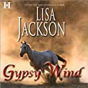 Gypsy Wind (       UNABRIDGED) by Lisa Jackson Narrated by Samantha Connors